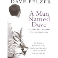 A Man Named Dave by Dave Pelzer Hardback Used cover