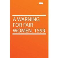 A Warning for Fair Women 1599 by Hardpress Book Used cover
