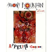Appetites by Anthony Bourdain Hardback Used cover
