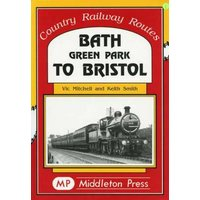 Bath Green Park to Bristol by Vic Mitchell Book Used cover