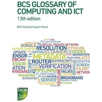 Bcs Glossary of Computing and Ict by Bcs Academy Glossary Working Party Book Used cover
