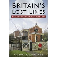 Britains Lost Lines by Anthony Poulton-Smith Book Used cover