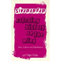 Catching History on the Wing by A. Sivanandan Book Used cover