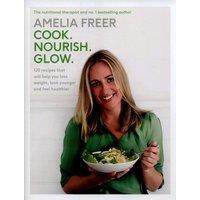 Cook - Nourish - Glow by Amelia Freer Hardback Used cover