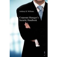 Corporate Managers Security Handbook by Anthony R Williams Book Used cover