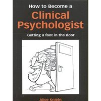How to Become a Clinical Psychologist by Alice Knight Paperback Used cover