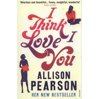 I Think I Love You by Allison Pearson Paperback Used cover