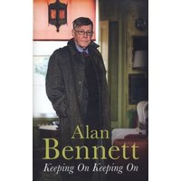 Keeping on Keeping on by Alan Bennett Hardback Used cover