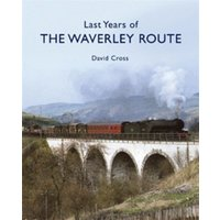 Last Years of the Waverley Route by David Cross Hardback Used cover