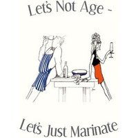 Lets Not Age Lets Just Marinate by Bev Williams Hardback Used cover