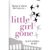 Little Girl Gone by Alexandra Burt Paperback Used cover