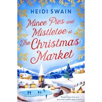 Mince Pies and Mistletoe at the Christmas Market by Heidi Swain Paperback Used cover