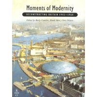 Moments of Modernity by Becky Conekin Book Used cover