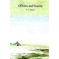Of Love and Gravity by G. J. Martin Book Used cover