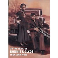 On the Trail of Bonnie and Clyde Then and Now by Winston G Ramsey Hardback Used cover