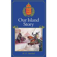 Our Island Story by H. E. Marshall Hardback Used cover