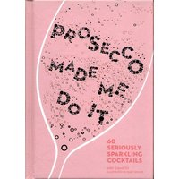Prosecco Made Me Do It by Amy Zavatto Hardback Used cover