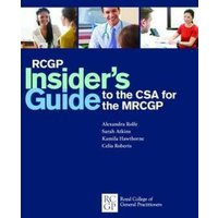 Rcgp Insiders Guide to the Csa for the Mrcgp by Alexandra Rolfe Book Used cover