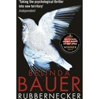 Rubbernecker by Belinda Bauer Paperback Used cover
