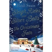 Sleigh Rides and Silver Bells at the Christmas Fair by Heidi Swain Book Used cover