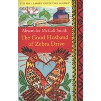 The Good Husband of Zebra Drive by Alexander Mccall Smith Paperback Used cover