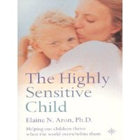 The Highly Sensitive Child by Elaine N Aron Paperback Used cover