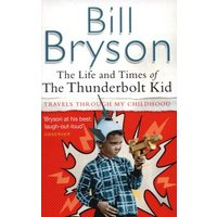 The Life and Times of the Thunderbolt Kid by Bill Bryson Paperback Used cover