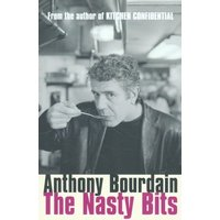 The Nasty Bits by Anthony Bourdain Paperback Used cover