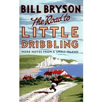 The Road to Little Dribbling by Bill Bryson Hardback Used cover