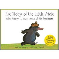 The Story of the Little Mole Who Knew It Was None of His Business by Werner Holzwarth Paperback Used cover