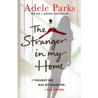 The Stranger in My Home by Adele Parks Paperback Used cover