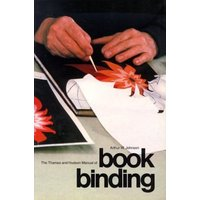 The Thames and Hudson Manual of Bookbinding by Arthur W Johnson Book Used cover