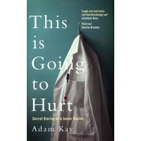 This Is Going to Hurt by Adam Kay Hardback Used cover