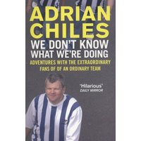 We Dont Know What Were Doing by Adrian Chiles Paperback Used cover