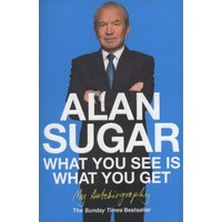 What You See Is What You Get by Alan Sugar Paperback Used cover
