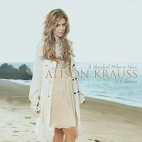 Alison Krauss & Union Station a Hundred Miles or More a Collection at Music Magpie Image
