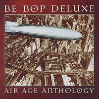 Be Bop Deluxe Air Age Anthology the Very Best of Be Bop Deluxe Used CD at Music Magpie Image