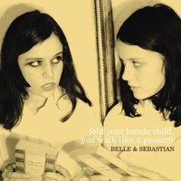 Belle and Sebastian Fold Your Hands Child You Walk like a Peasant Used at Music Magpie Image