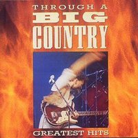 Big Country through a Big Country Greatest Hits Used CD at Music Magpie Image