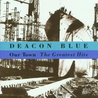 Deacon Blue Our Town the Greatest Hits Used CD at Music Magpie Image