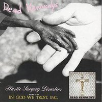 Dead Kennedys Plastic Surgery Disasters/in God We Trust Inc Used CD at Music Magpie Image