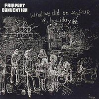 Fairport Convention What We Did on Our Holidays Used CD at Music Magpie Image