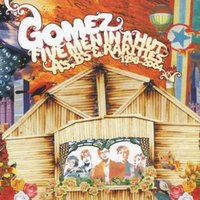 Gomez Five Men in a Hut As Bs and Rarities 1998-2004 Used CD at Music Magpie Image