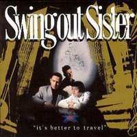 Swing Out Sister Its Better to Travel Used CD at Music Magpie Image