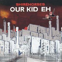The Shirehorses Our Kid Eh Used CD at Music Magpie Image