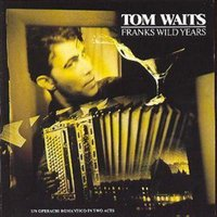 Tom Waits Franks Wild Years an Operachi Romantico in Two Acts Used CD at Music Magpie Image