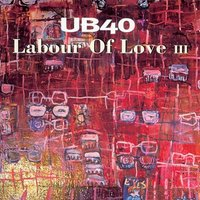 Ub40 Labour of Love Iii Used CD at Music Magpie Image