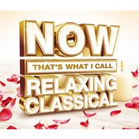Various Composers Now Thats What I Call Relaxing Classical Used CD at Music Magpie Image