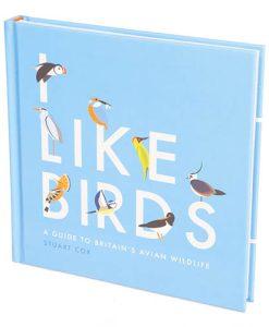 I Like Birds: A Guide to Britains Aerial Wildlife